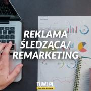 REKLAMA ŚLEDZĄCA / REMARKETING